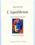 Arthur-Max Pilas, L'Equilibriste, Fibromyalgie et créativité