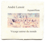 André Lenoir, aquarelliste, voyage autour du monde