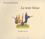 Bertrand Thomassin, La note bleue, album