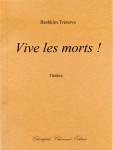 Bashkim Trenova, Vive les morts!, théâtre