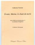 Catherine Normier, Ecoute Marine le chant du merle