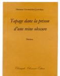 Mariane Oestreicher-Jourdain, Tapage dans la prison d'une reine obscure, théâtre