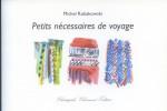 Michel Robakowski, Petits nécessaires de voyage