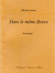 Olivier Gosse, Dans le même fleuve, Monologue