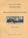 Plumes d'ici et d'ailleurs, Prescription pour la morgue, polar à six mains