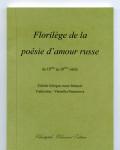 Florilège de la poésie d'amour russe, du 18ème au 20ème siècle, bilingue